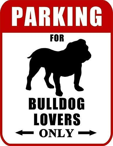 Regina Sharp 16 x 12 Parking Signs Parking for Bulldog Lovers Only Dog Permanent Durable Metal tin Logo