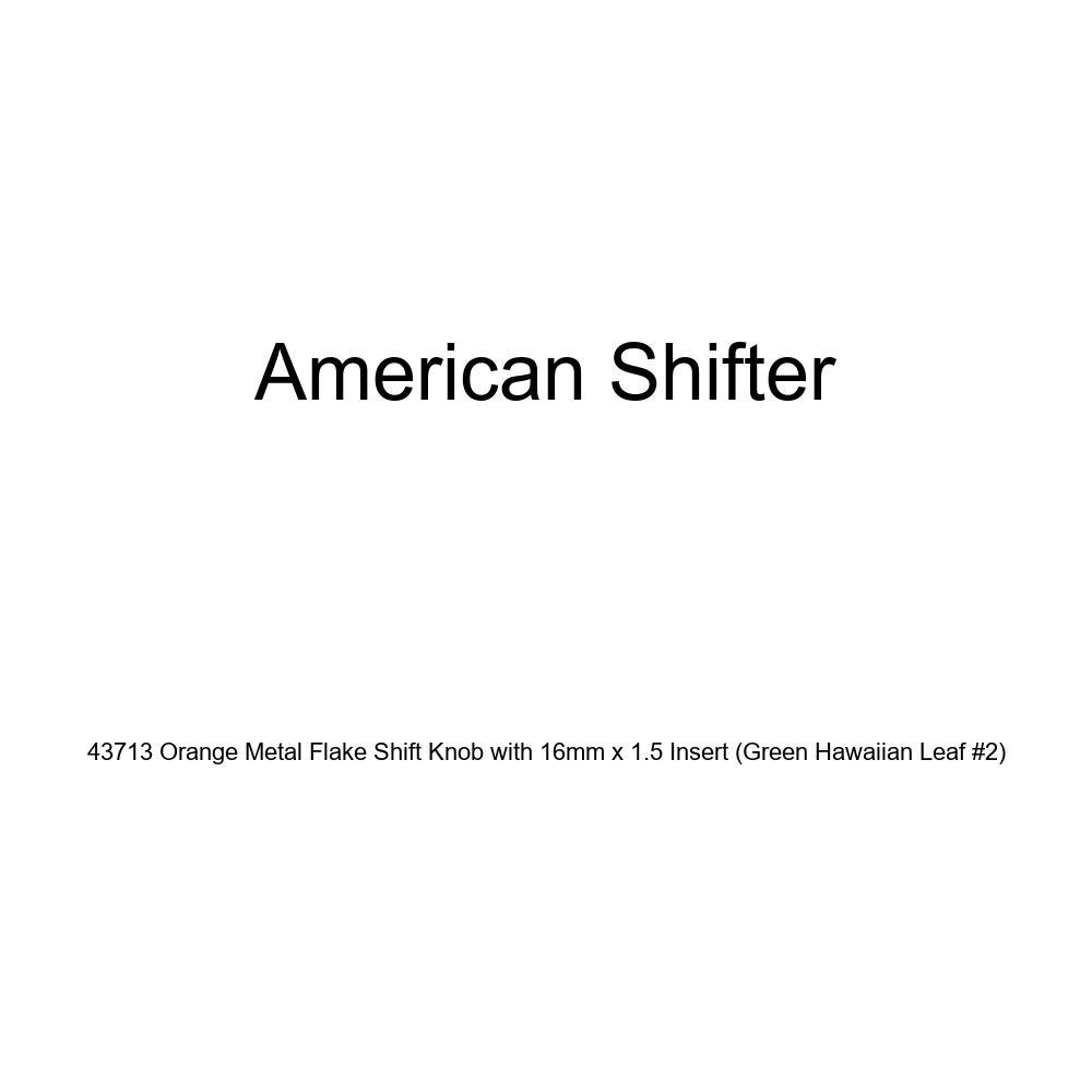 American Shifter 43713 Orange Metal Flake Shift Knob with 16mm x 1.5 Insert Green Hawaiian Leaf #2