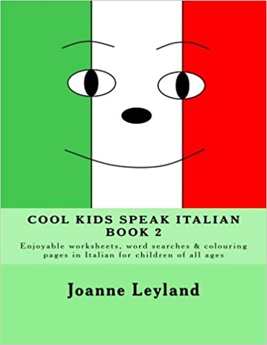 Cool Kids Speak Italian - Book 2: Enjoyable worksheets, word ...