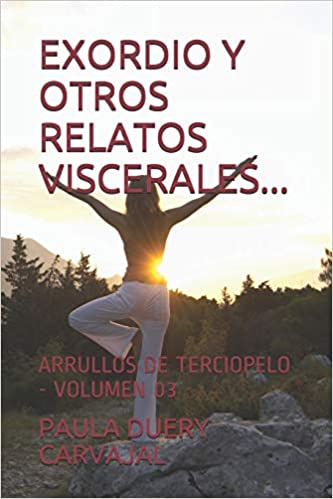 Amazon.com: EXORDIO Y OTROS RELATOS VISCERALES...: ARRULLOS ...