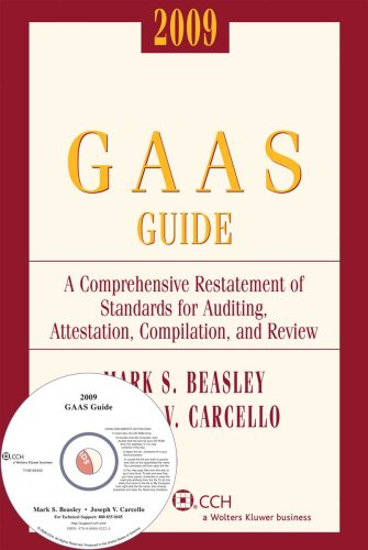 GAAS Guide (2009): A Comprehensive Restatement of Standards for Auditing, Attestation, Compilation, and Review (GAAS Guides)