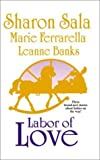 img - for Labor of Love: Sympathy Pains/The Baby in the Cabbage Patch/The Monarch and the Mom by Sharon Sala (2001-05-03) book / textbook / text book
