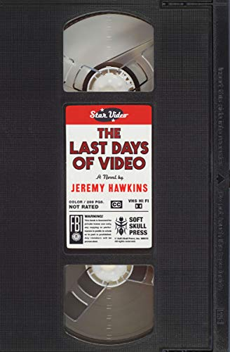 The Last Days of Video: A Novel