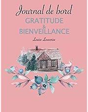 Journal de bord gratitude & bienveillance: Un journal de réflexions et d'explorations de soi