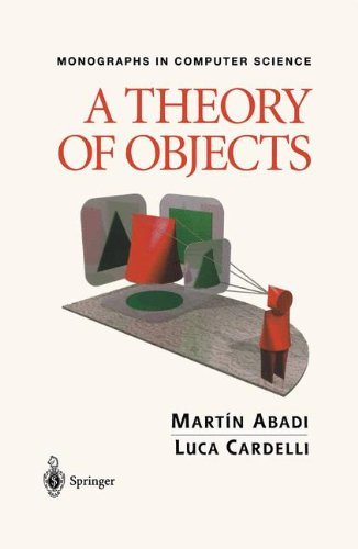 A Theory of Objects (Monographs in Computer Science) by Mart n Abadi Luca Cardelli
