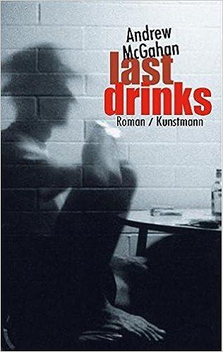 Last Drinks By Andrew Mcgahan 2008 03 06 Amazon Com Books