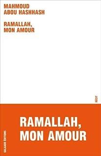 Ramallah, mon amour : récit
