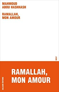 Ramallah, mon amour : récit, Abou Hashhash, Mahmoud