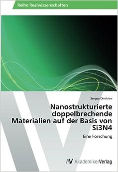 Nanostrukturierte doppelbrechende Materialien auf der Basis von Si3N4: Eine Forschung