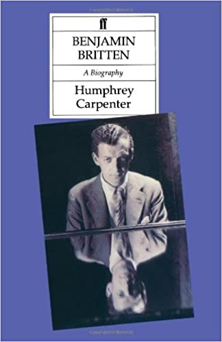 Benjamin Britten A Biography Humphrey Carpenter 9780571143252