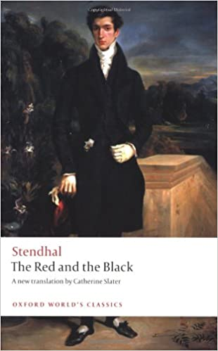 The Red and the Black A Chronicle of the Nineteenth Century (Oxford World's Classics)