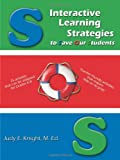 Interactive Learning Strategies to Save Our Students, M. Ed. Knight, 1438928602