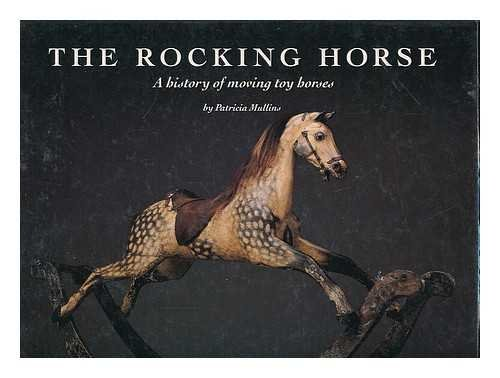The Rocking Horse: A History of Moving Toy Horses - Hobby Rocking Horse