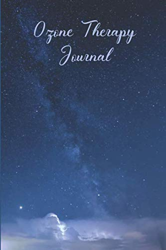 Ozone Therapy Journal: 6' x 9' College Ruled Notebook for Journaling about your Ozone Therapy Treatments