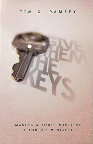 Give them the keys making a youth ministry a youths ministry tim give them the keys making a youth ministry a youths ministry tim ramsey 9781632961358 amazon books fandeluxe Choice Image