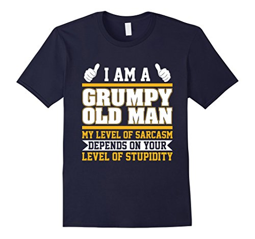 Men's I Am A Grumpy Old Man My Level Of Sarcasm Depends On XL Navy