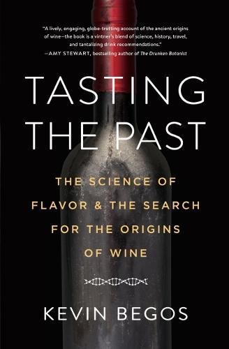 Tasting the Past: The Science of Flavor and the Search for the Origins of Wine cover