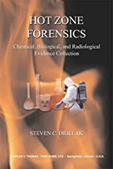 Hot Zone Forensics: Chemical, Biological, and Radiological Evidence Collection Paperback