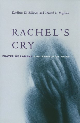 Rachel's Cry: Prayer of Lament and Rebirth of Hope
