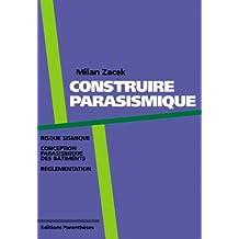Construire parasismique: Risque sismique, conception parasismique
