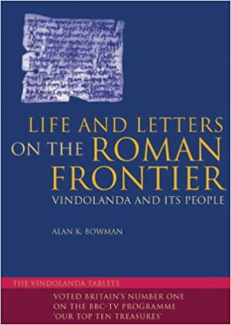 Life and letters on the roman frontier vindolanda and its people life and letters on the roman frontier vindolanda and its people amazon alan k bowman 9780714122465 books stopboris Gallery