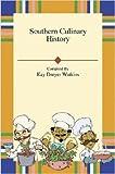 Southern Culinary History, Kay Watkins, 143030040X