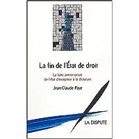 FIN DE L'ÉTAT DE DROIT : LA LUTTE ANTITERRORISTE DE L'ÉTAT D'EXCEPTION À LA DICTATURE