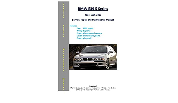 bmw e39 wiring diagram manual bmw 5 series e39 from 1995 2003 service repair maintenance  service repair maintenance