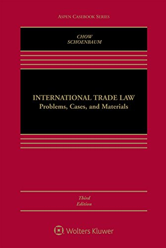 International Trade Law: Problems, Cases, and Materials (Aspen Casebook)