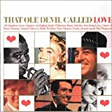 That Ole Devil Called Love