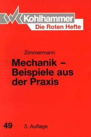 Die Roten Hefte, Bd.49, Mechanik, Beispiele aus der Praxis