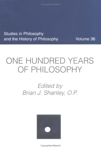 One Hundred Years of Philosophy, Volume 36 (STUDIES IN PHILOSOPHY AND THE HISTORY OF PHILOSOPHY)