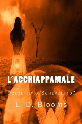 L'Acchiappamale: Dolcetto o Scherzetto? (Italian Edition) (Scherzetto Dolcetto Halloween)