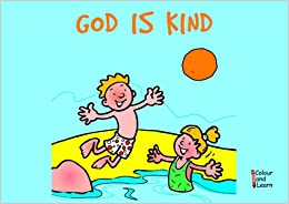 God Is Kind: Colour and Learn (Bible Art) Bible Art Bible Art
