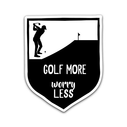 Golf More, Worry Less Vinyl Decal Sticker - Car Truck Van SUV Window Wall Cup Laptop - One 5.25 Inch Decal - MKS0835