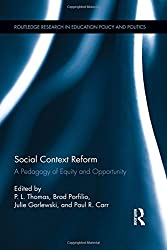 Social Context Reform: A Pedagogy of Equity and Opportunity (Routledge Research in Education Policy and Politics)