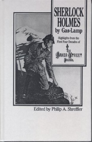 Sherlock Holmes By Gas Lamp: Highlights from the First Four Decades of the Baker Street Journal (Light Four Street)