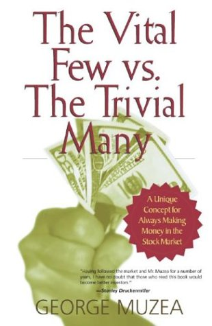 The Vital Few vs. The Trivial Many: A Unique Concept for Always Making Money in the Stock Market by Brand: Literary Press Publishing