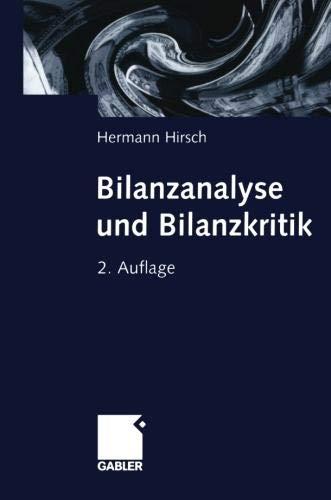 Bilanzanalyse und Bilanzkritik. Taschenbuch – 1. April 2000 Hermann Hirsch Dr. Th. Gabler Verlag 3409242139 Betriebswirtschaft