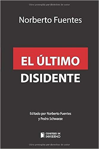 El último disidente: Fidel y la transición en Cuba (Cuarteles de invierno)
