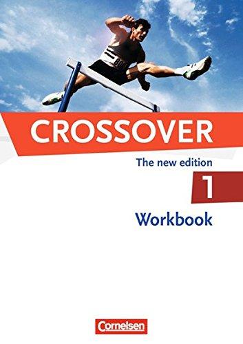 Crossover - The New Edition: B1/B2: Band 1 - 11. Schuljahr - Workbook mit herausnehmbarem Schlüssel