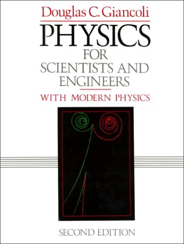 Physics for Scientists and Engineers with Modern Physics (Second Edition)