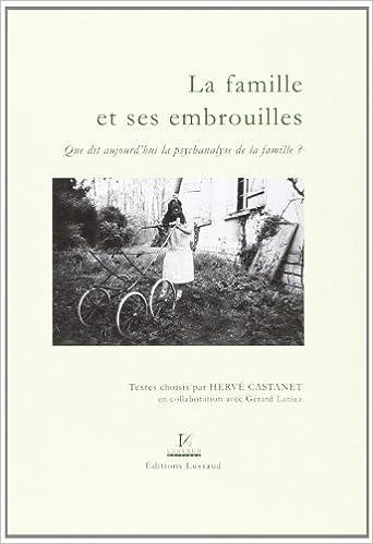 Livres gratuits en ligne La famille et ses embrouilles, Que dit aujourd'hui la psychanalyse de la famille ? pdf, epub