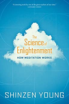 The Science of Enlightenment: How Meditation Works by [Young, Shinzen]