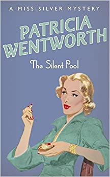 Book The Silent Pool (A Miss Silver Mystery) by Patricia Wentworth (1956-01-01)