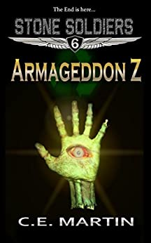 Armageddon Z (Stone Soldiers #6) by [Martin, C.E.]