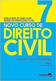 Novo Curso de Direito Civil Vol 7 - Direito Das Sucessões -7ª Ed. 2020: Volume 7