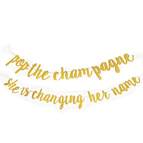 Lauthen.S Glitter Banner Garland for Bachelorette Party Decorations, Bridal Shower/Engagement Party Decorative Sign, Pop The Champagne She is Changing Her Name(Gold)