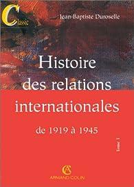 Histoire des relations internationales. Tome 1 : De 1919 à 1945 par Jean-Baptiste Duroselle
