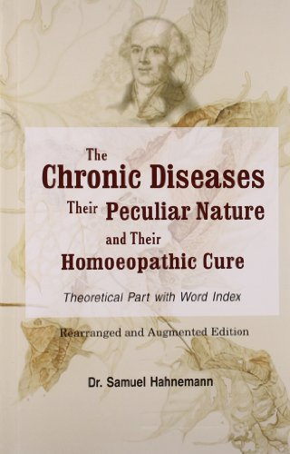 Chronic Diseases, Their Particular Nature & Their Homoeopathic Cure - Theoretical Part (with Index)